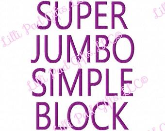 "SUPER JUMBO Simple Block - Machine Embroidery Font - Sizes 8"", 9"" & 10"""