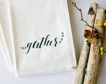 Tea Towel Gather Thanksgiving Home Decor Flour Sack Kitchen Towel Autumn Fall Holiday Farmhouse Decor Calligraphy Text