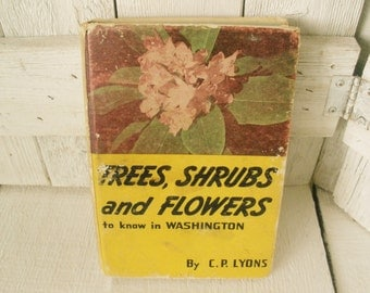 Vintage book Trees Shrubs and Flowers to Know in Washington plant identification 1960- free shipping US