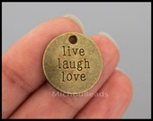 5 Bronze LIVE Laugh Love Charm Pendant - 20mm Round Circle Disc Coin Word Message Inspiration Metal - Instant Ship - UsA DIY Craft - 6553