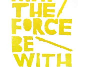 May the Force be with You wall art quotes - Star Wars Lino Block Print - original hand pulled print - inspirational quotes