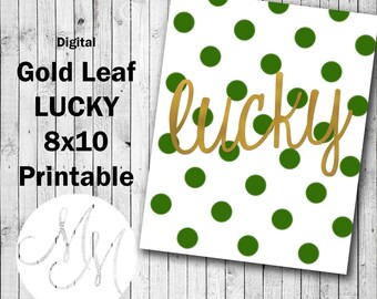 """8X10 """"Gold Leaf"""" St. Patrick's: LUCKY. Digital Image. Home decor. Gold sayings, Green and Gold. Printable"""