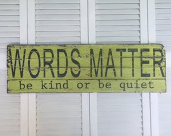 WORDS MATTER, be kind or be quiet. Reclaimed Wood Weathered Handpainted Chartreuse Green Sign,  The Funki Little Frog