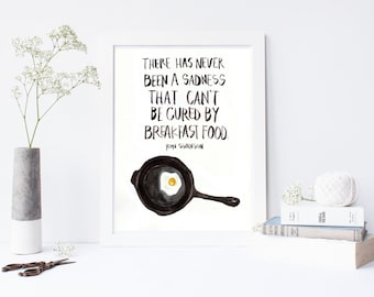 there has never been a sadness that can't be cured by breakfast food, ron swanson, parks and rec, watercolor, hand lettered print