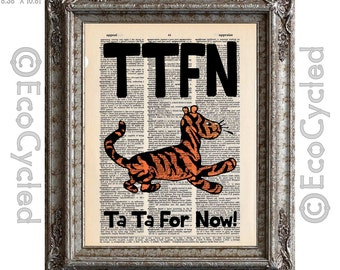 Tigger TTFN Ta Ta For Now from Classic Winnie the Pooh on Vintage Upcycled Dictionary Art Print Book Print Adventure book lover gift