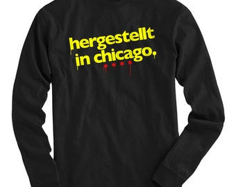 LS Made in Chicago German Tee - Long Sleeve T-shirt - Men S M L XL 2x 3x 4x - Chicago Shirt, Gift, Native, Hergestellt in Chicago - 4 Colors