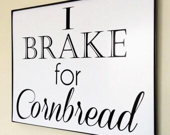 I Brake for Cornbread, Digital Print, Kitchen Art, Southern Word Art, Cornbread Art, Southern Sign, Black and White Art, Gallery Wall Decor