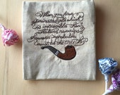 """Sherlock Quote Embroidered on Oatmeal Cotton Fabric, """"...whatever remains...must be the truth."""""""