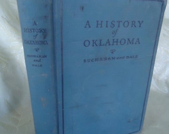 A History of Oklahoma by James Shannon Buchanah and Edward Everett Dale