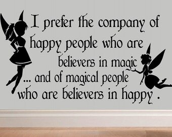 I prefer the company of happy people who are believers in magic wall decal fairy quote WD001