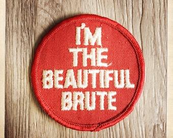 I'm The Beautiful Brute – Round Patch Authentic Vintage 60s 70s Denim Hippy Hippie Boho