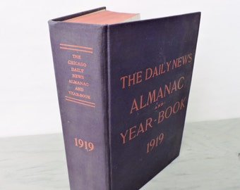 Antique Reference Book - The Chicago Daily News Almanac and Year-Book - 1919 - WWI - Chicago History - Vintage Advertising