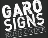 Rush Order for Garo Signs