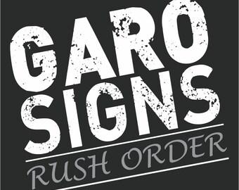 Rush Order for Garo Signs