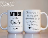 MUG ~ Personalized Father of the Bride Mug ~ Thank you for raising your Daughter to be the Woman of my Dreams ~ Mother of the Groom ~MPH0053