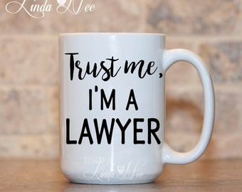 Trust me I'm a Lawyer Mug Gift for Lawyer Funny Lawyer Mug Lawyer Gift Lawyer Mugs PHD Graduation Gifts for Lawyer Law Gift Judge Cup MSA119
