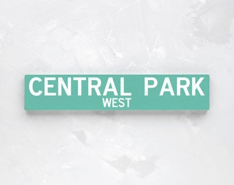 CENTRAL PARK WEST - New York City Street Sign - Wood Sign