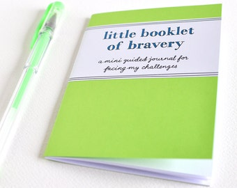 Little Booklet of Bravery: a mini guided journal for facing my challenges