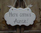 Here comes Auntie Wedding Sign - Hand Painted Wooden Sign - Ring Bearer Sign - Flower Girl Sign - Ring Bearer Pillow Alternative - kg595