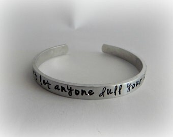 Don't let anyone dull your sparkle Hand Stamped Bracelet - Inspirational Bracelet - Encouragement Jewelry - Mantra - Graduation Gift