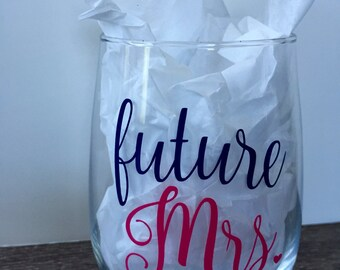 Future Mrs. Stemless Wine glass, Engagement Gift, Bride-to-be, getting married!