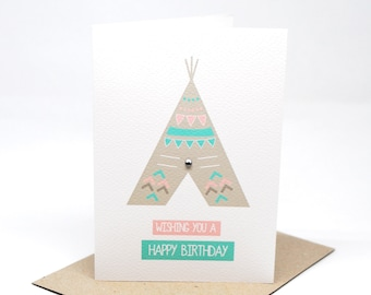 Birthday Card for a Girl - Girl's Teepee - HBC189 - Wishing you a Happy Birthday