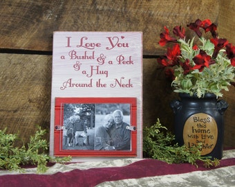 I Love You a Bushel & a Peck  a Hug Around the Neck Rustic Style Picture Frame Holds 1 4x6 photo Laser Engraved Love Heart Valentines Day