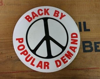 "Vintage Novelty Button - Giant 80's Button - ""Back By Popular Demand"" Peace Sign"