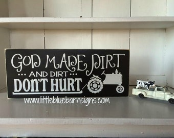 God Made Dirt and Dirt Don't Hurt Wooden Sign *Tractor Farm*