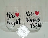 Mr. Right Mrs. Always Right Stemless Wine Glasses; Wedding Wine Glasses; Mr. Right wine glass