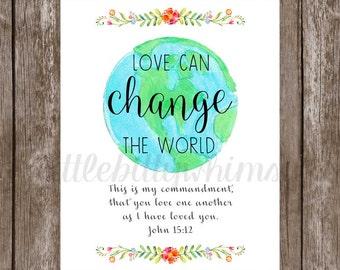 Love Can Change the World Bible Verse Printable John 15:12