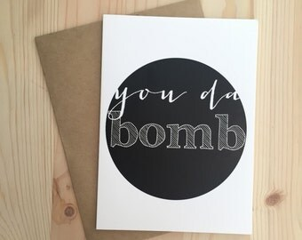 CLEAROUT//you da bomb greeting card // blank inside