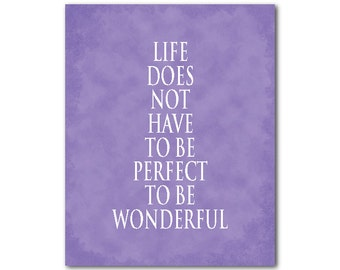 Life does not have to be perfect to be wonderful - Typography Art Print - Word Art - Inspiration - Inspirational print - Wall Art Room decor