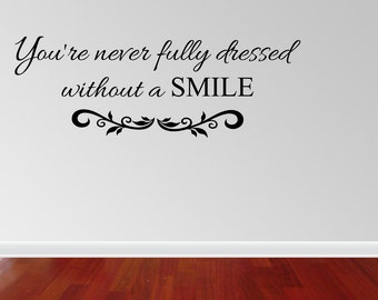 Wall Decal Quote You're Never Fully Dressed Without A Smile Vinyl Wall Decal (JR972)