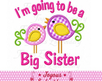 Instant Download Going To Be A Big Sister Applique Embroidery Design NO:1902