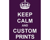 Printable Item, Keep Calm Poster, Custom SIZE, Custom COLOR, Personalized Gift