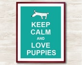 Keep Calm and Love Puppies - Instant Download, Personalized Gift, Inspirational Quote, Animal Art Print, Kitchen Decor, Dog Art Print