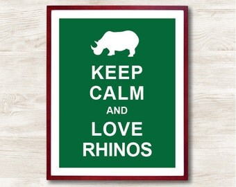 Keep Calm and Love Rhinos - Instant Download, Typographic Print, Inspirational Quote, Keep Calm Poster, Animal Art Print, Kitchen Decor