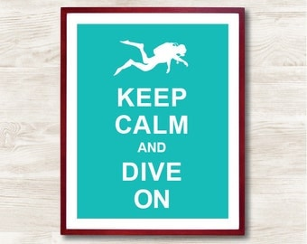 Keep Calm and Dive On - Instant Download, Typographic Print, Inspirational Quote, Keep Calm Poster, Animal Art Print, Kitchen Decor