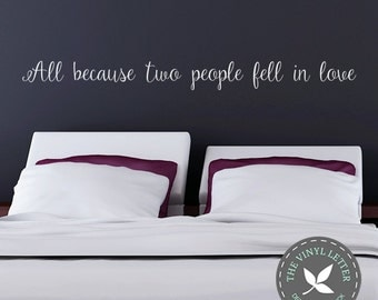 All Because Two People Fell In Love Style 2 Vinyl Wall Decal Decor Sticker