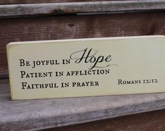 """Romans 12:12, """"Be joyful in hope..."""""""