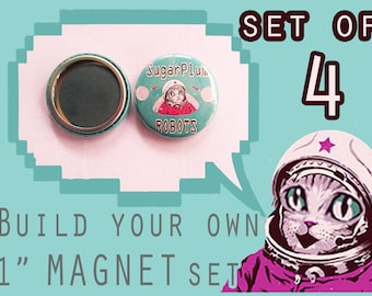 """BUILD your own 1"""" inch MAGNET set of 4!  Pick ANY image from my store, online or your imagination!"""