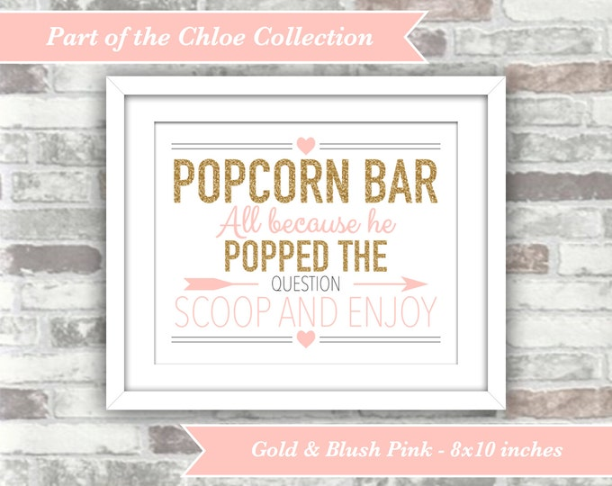 INSTANT DOWNLOAD -  Chloe Collection - Printable Wedding Popcorn Bar Sign - He Popped The Question - Digital Files 8x10 - Gold Blush Pink