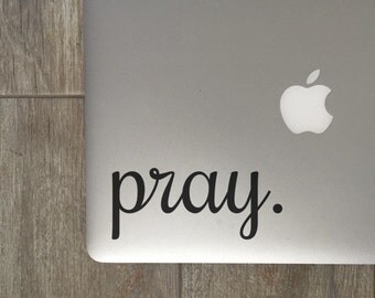 Pray                 , Laptop Stickers, Laptop Decal, Macbook Decal, Car Decal, Vinyl Decal