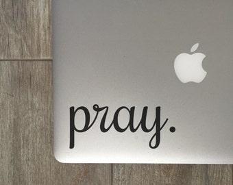 Pray - Vinyl Decal - Laptop Decal - Macbook Decal - Laptop Sticker - Macbook Sticker - Vinyl Sticker - Car Decal