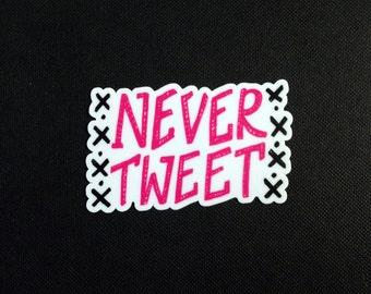 NEVER TWEET 3-inch sticker