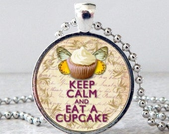 Keep Calm and Eat a Cupcake, Keep Calm Pendant, Keep Calm Necklace, Keep Calm and Eat a Cupcake Jewelry, Cupcake Necklace