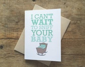 Funny New baby card. Sniff your baby card. New Mom Card. New Dad