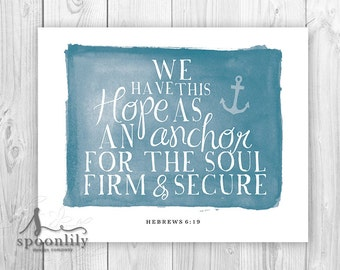We Have This Hope Anchor Scripture Art, Scripture Home Decor, Nautical, Anchor, Bible Verse , Hebrews 6:19 - Typography Art Print