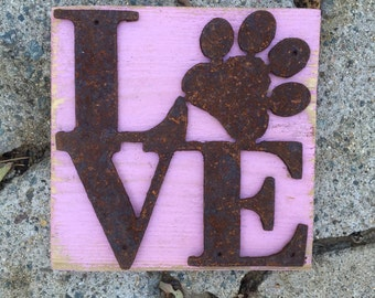 "Dog Paw Metal Love Sign on Reclaimed Wood Painted ""Sweet Pea"" Pink"